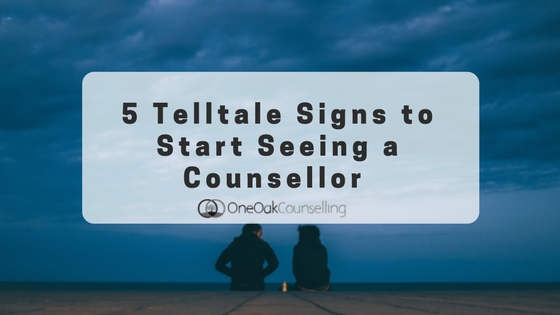 5 Telltale Signs to Start Seeing a Counsellor