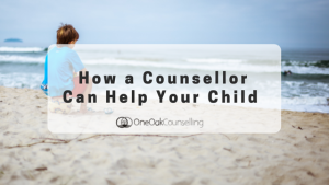 How a Counsellor Can Help Your Child